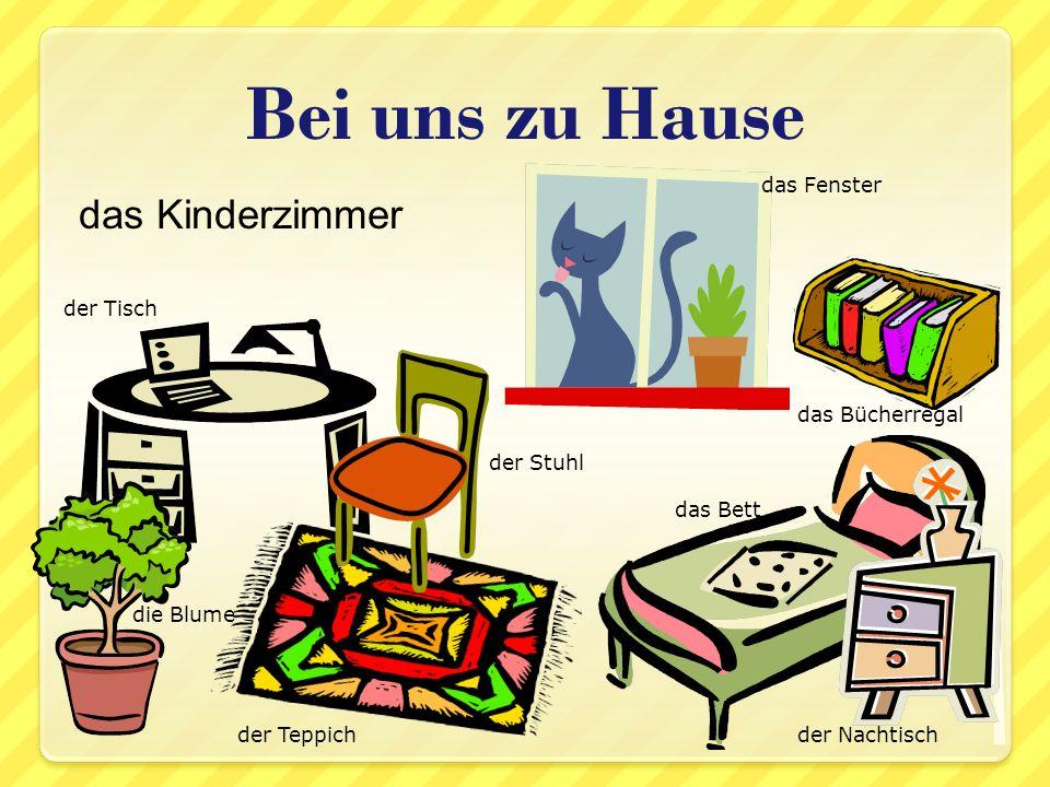 das Kinderzimmer Bei uns zu Hause das Fenster das Bücherregal das Bett der Teppich der Tisch der Stuhl der Nachtisch die Blume