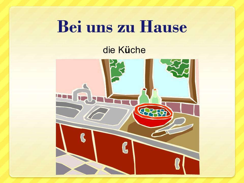 die Küche Bei uns zu Hause