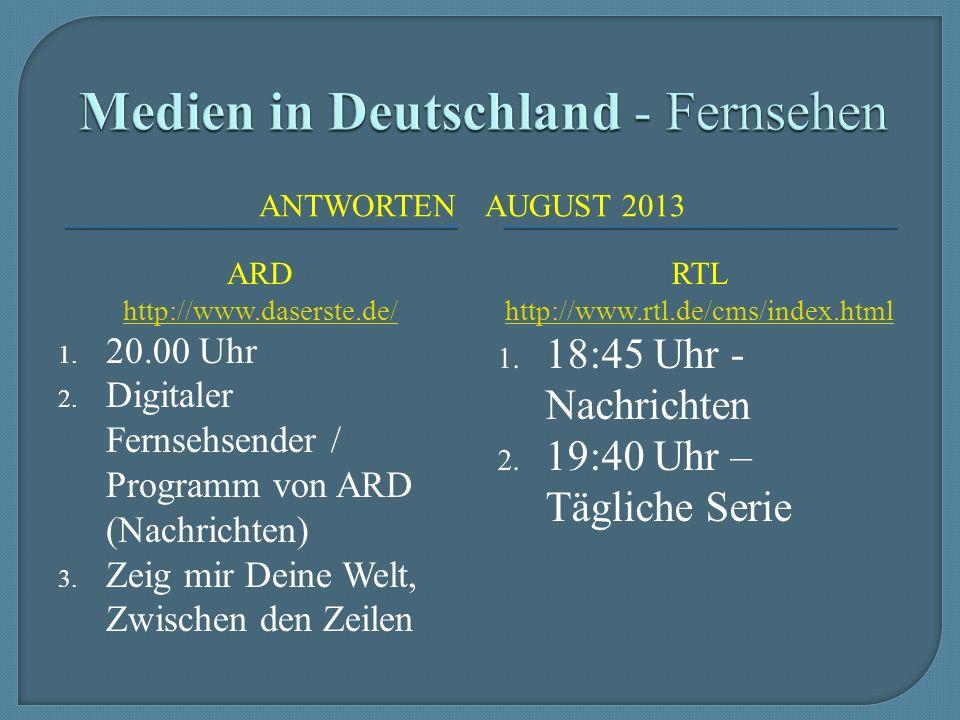 ANTWORTENAUGUST 2013 ARD http://www.daserste.de/ 1.