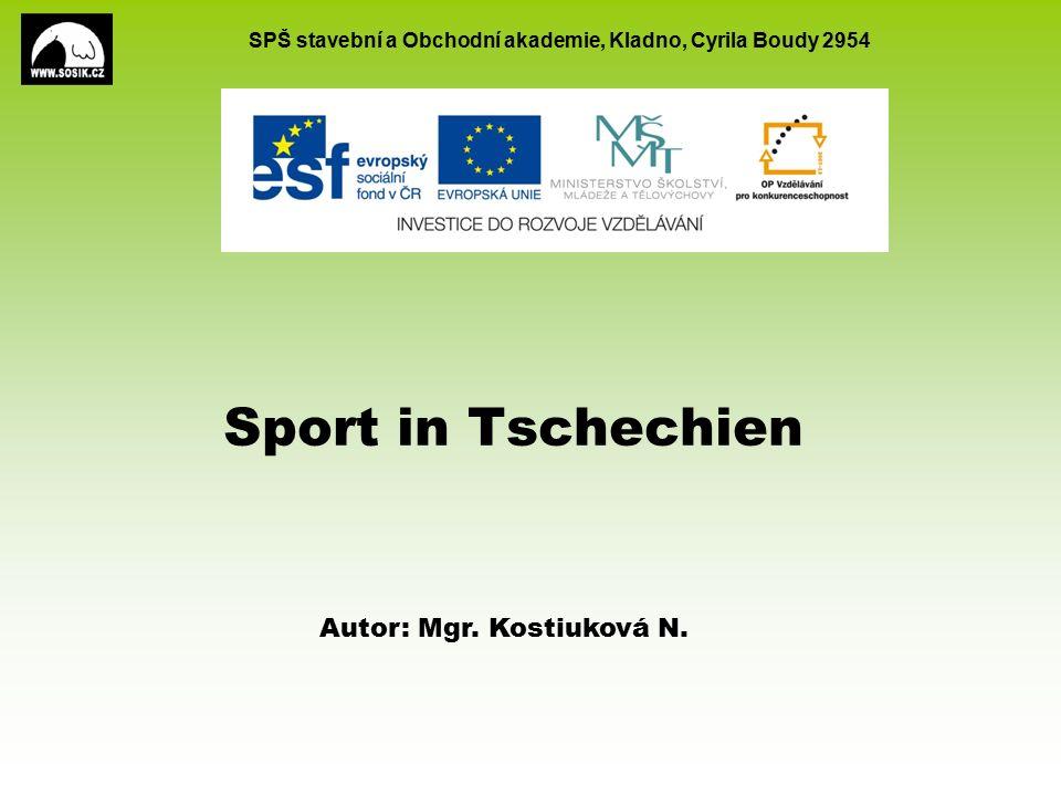 SPŠ stavební a Obchodní akademie, Kladno, Cyrila Boudy 2954 Sport in Tschechien Autor: Mgr.
