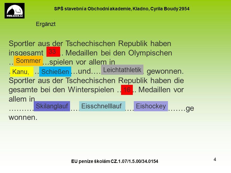 SPŠ stavební a Obchodní akademie, Kladno, Cyrila Boudy 2954 EU peníze školám CZ.1.07/1.5.00/34.0154 4 Sportler aus der Tschechischen Republik haben insgesamt …….