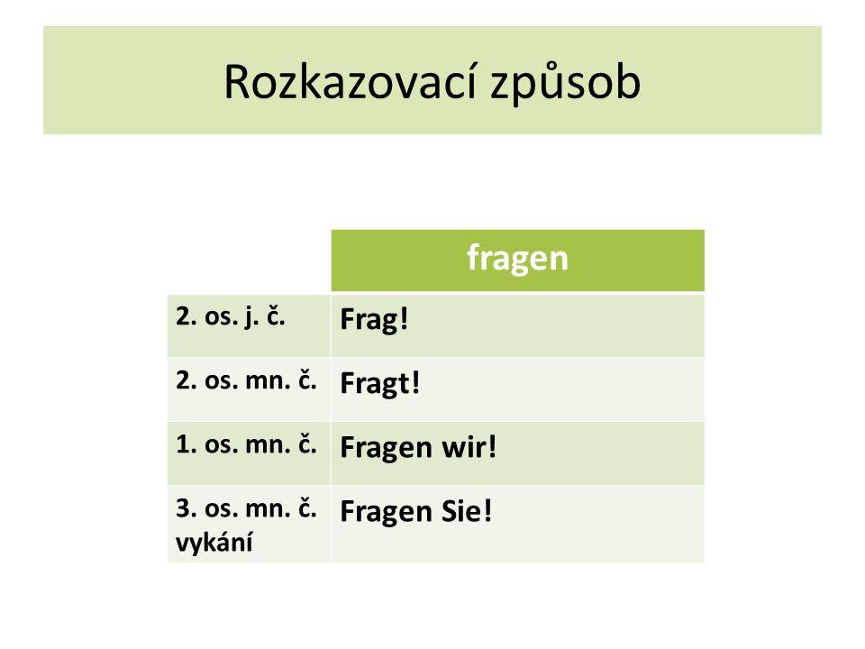 Rozkazovací způsob fragen 2. os. j. č. Frag. 2.