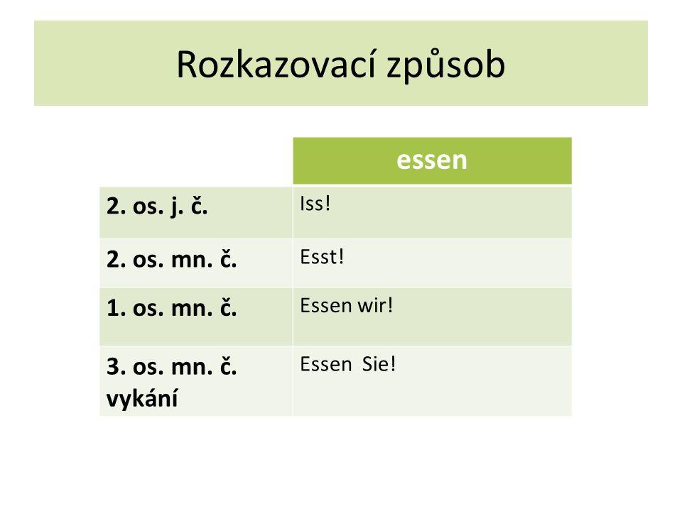Rozkazovací způsob essen 2. os. j. č. Iss. 2.