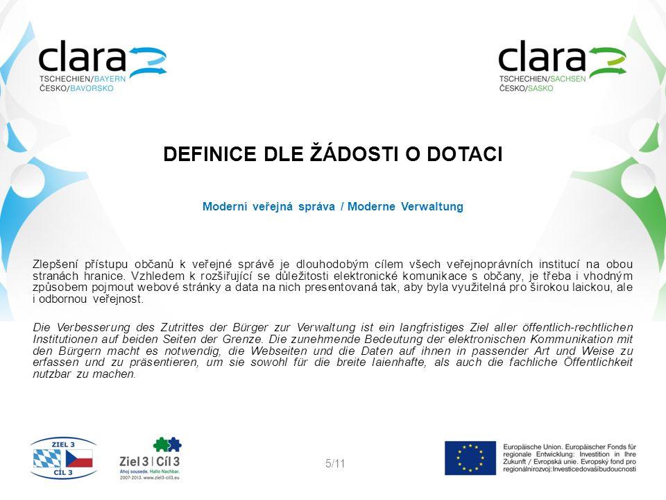DEFINICE DLE ŽÁDOSTI O DOTACI Moderní veřejná správa / Moderne Verwaltung Zlepšení přístupu občanů k veřejné správě je dlouhodobým cílem všech veřejnoprávních institucí na obou stranách hranice.