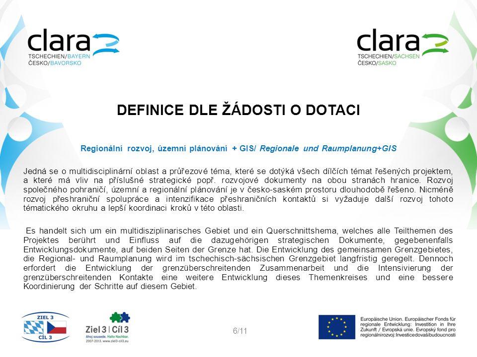 Regionální rozvoj, územní plánování + GIS/ Regionale und Raumplanung+GIS Jedná se o multidisciplinární oblast a průřezové téma, které se dotýká všech dílčích témat řešených projektem, a které má vliv na příslušné strategické popř.