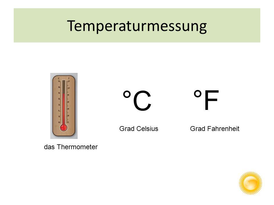 Temperaturmessung das Thermometer °C °F Grad CelsiusGrad Fahrenheit