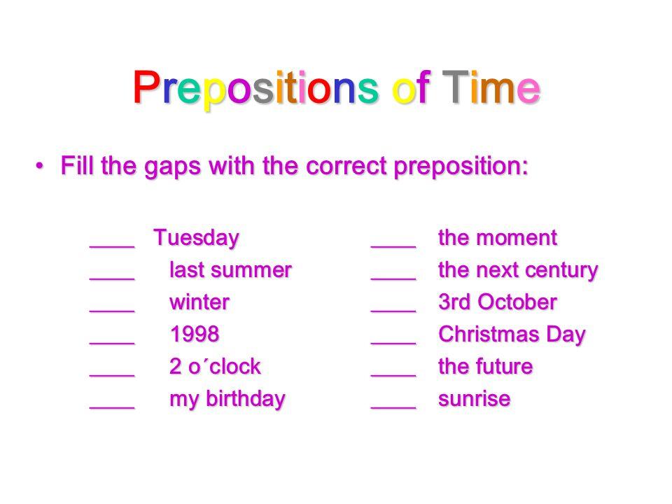 Prepositions of TimePrepositions of TimePrepositions of TimePrepositions of Time Answer the questions.