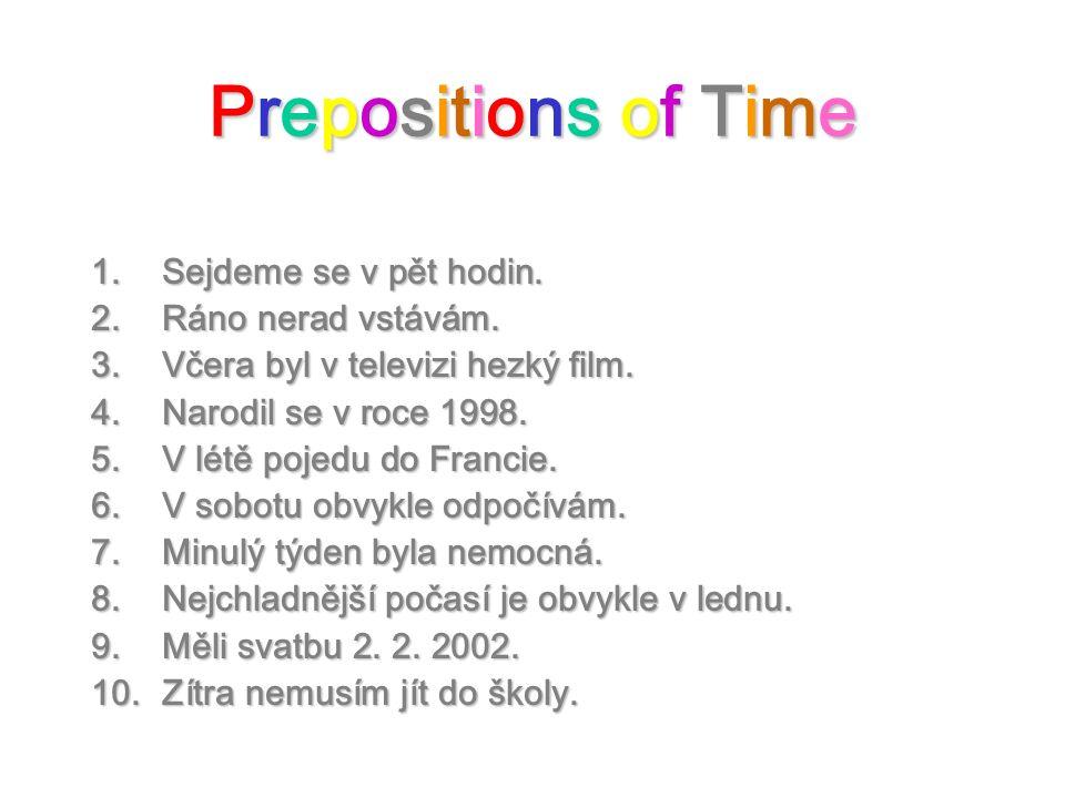 Prepositions of TimePrepositions of TimePrepositions of TimePrepositions of Time Solution: Solution: 1.