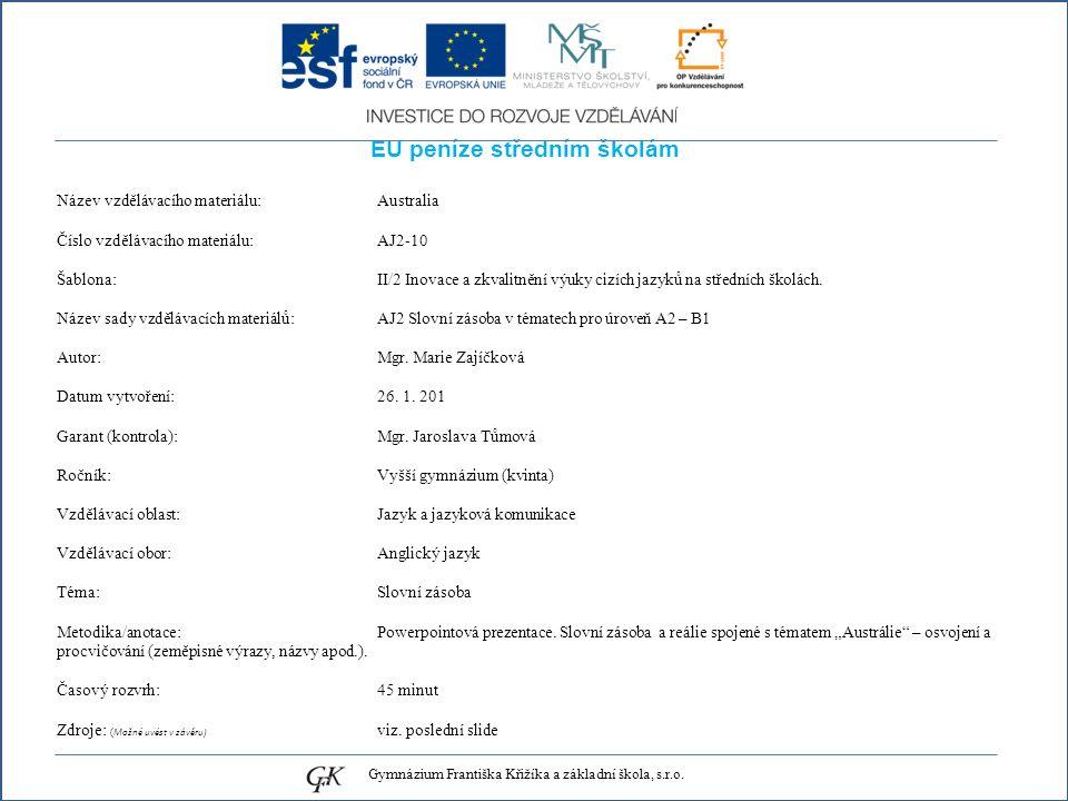 EU peníze středním školám Název vzdělávacího materiálu: Australia Číslo vzdělávacího materiálu: AJ2-10 Šablona: II/2 Inovace a zkvalitnění výuky cizích jazyků na středních školách.