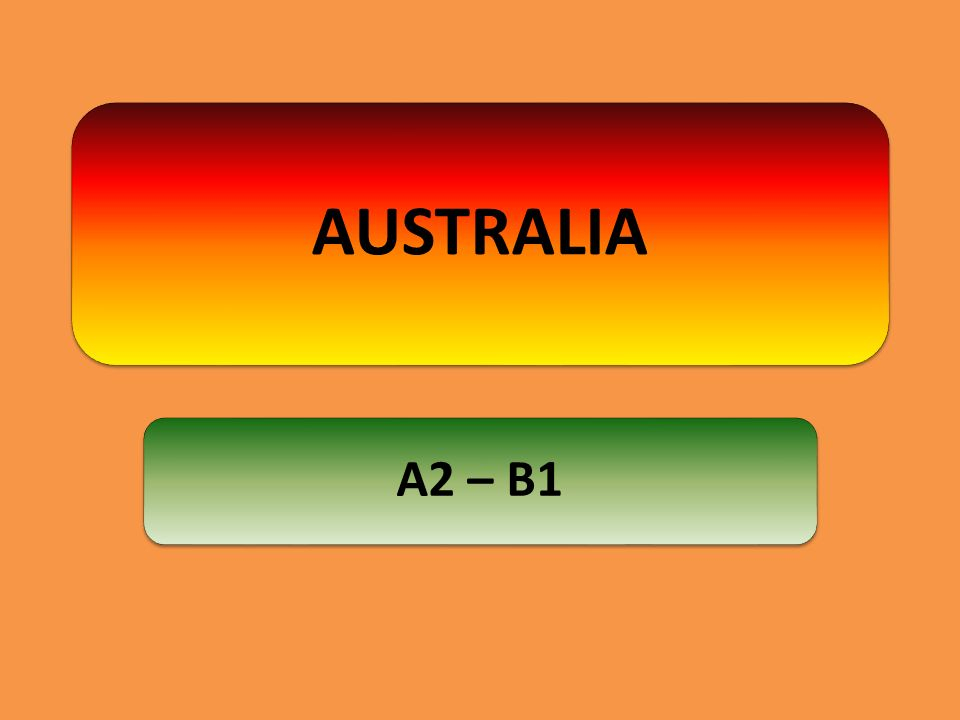 AUSTRALIA A2 – B1