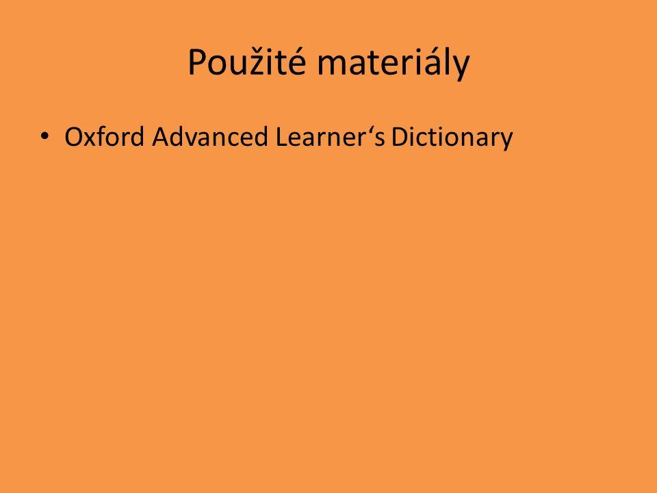 Použité materiály Oxford Advanced Learner's Dictionary