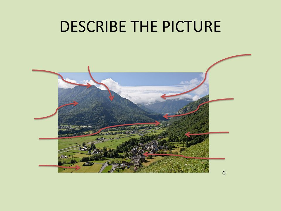 DESCRIBE THE PICTURE 6