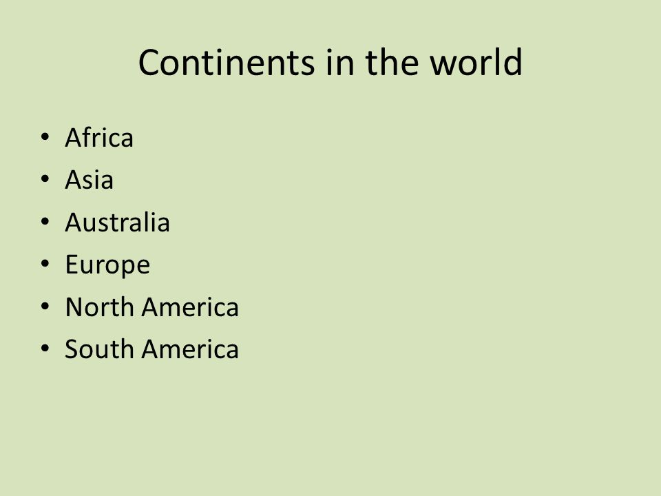 Continents in the world Africa Asia Australia Europe North America South America