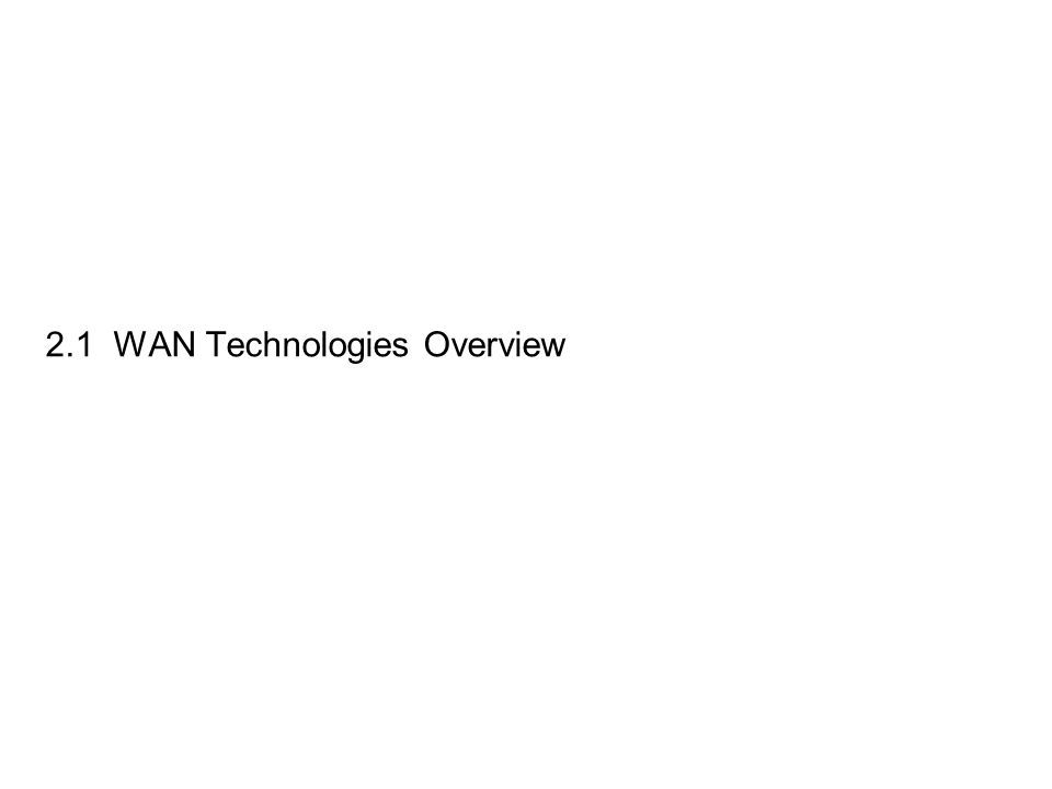  WAN physical layer concepts WAN Technology Concepts Public Switched Telephone Network