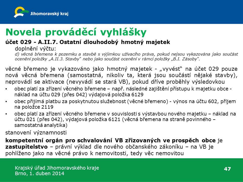 Krajský úřad Jihomoravského kraje Brno, 1. duben 2014 Novela prováděcí vyhlášky účet 029 - A.II.7.