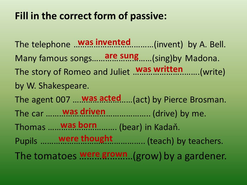 Fill in the correct form of passive: The telephone ………………………………(invent) by A.