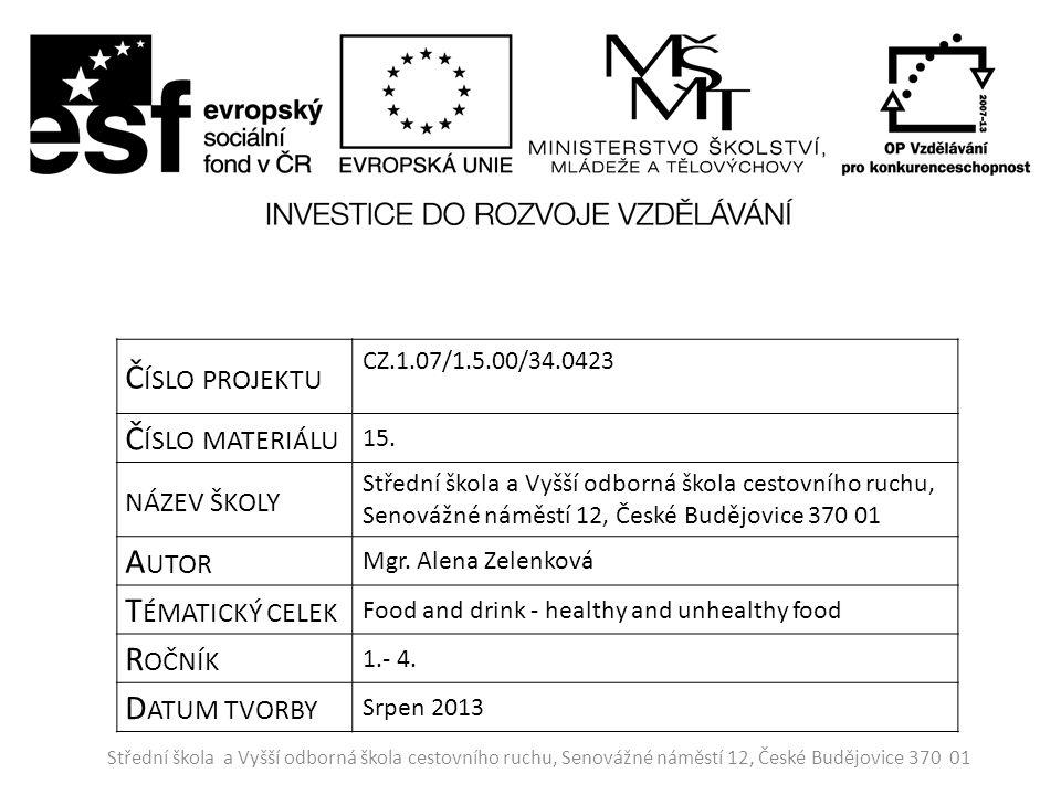 Anotace: Prezentaci je možné využít při výuce maturitních témat z anglického jazyka, konkrétně tématu Food and drink.