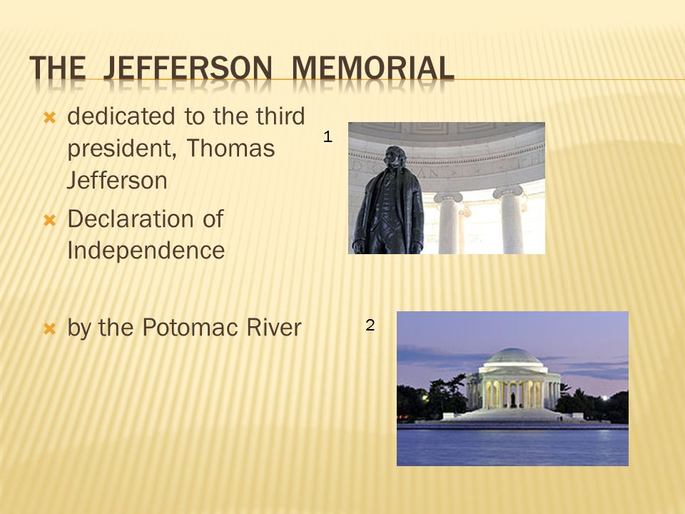  dedicated to the third president, Thomas Jefferson  Declaration of Independence  by the Potomac River 1 2