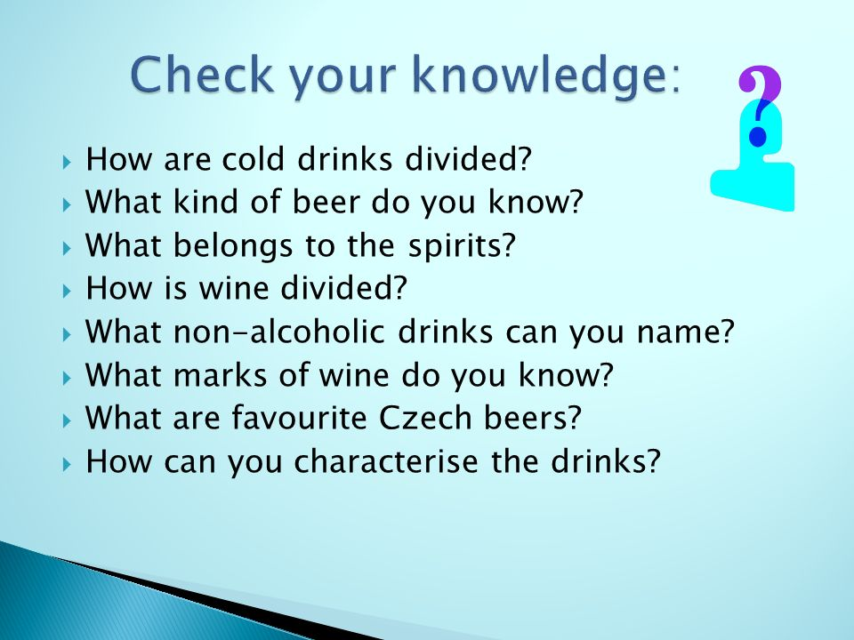  How are cold drinks divided. What kind of beer do you know.
