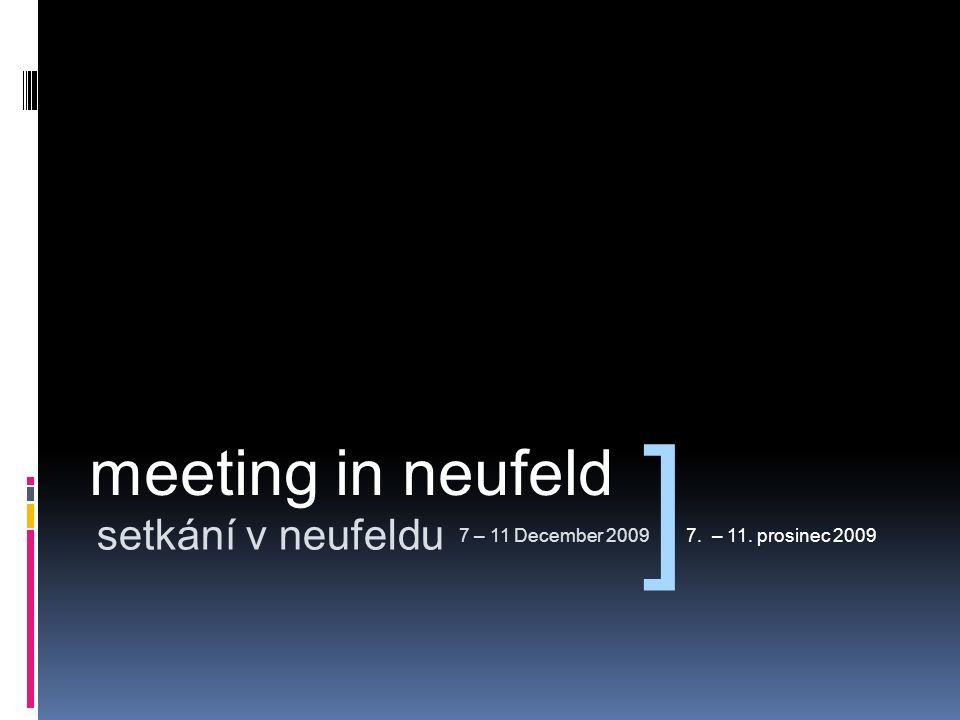 meeting in neufeld setkání v neufeldu 7 – 11 December 20097. – 11. prosinec 2009 ]
