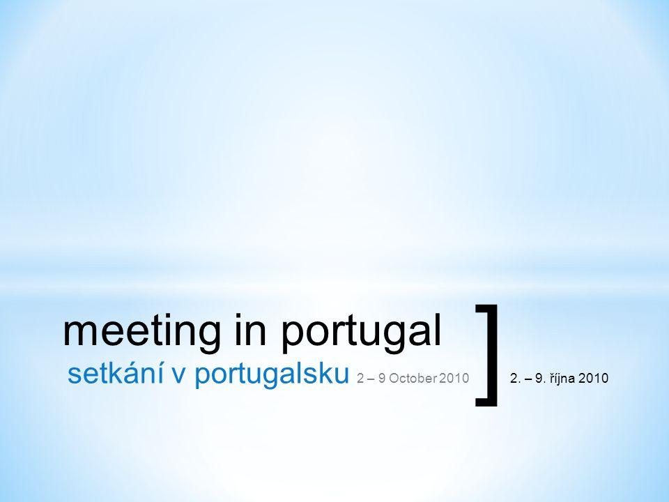 meeting in portugal setkání v portugalsku 2 – 9 October 20102. – 9. října 2010 ]