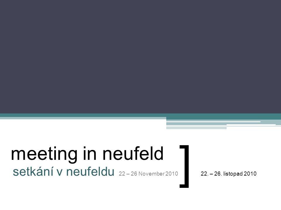 meeting in neufeld setkání v neufeldu 22 – 26 November 201022. – 26. listopad 2010 ]