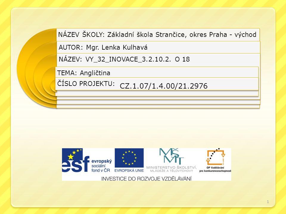 1 NÁZEV ŠKOLY: Základní škola Strančice, okres Praha - východ AUTOR: Mgr.