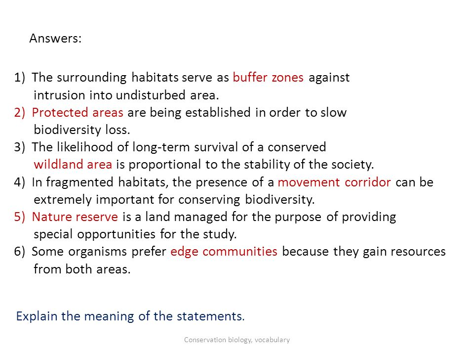 Answers: 1)The surrounding habitats serve as buffer zones against intrusion into undisturbed area.