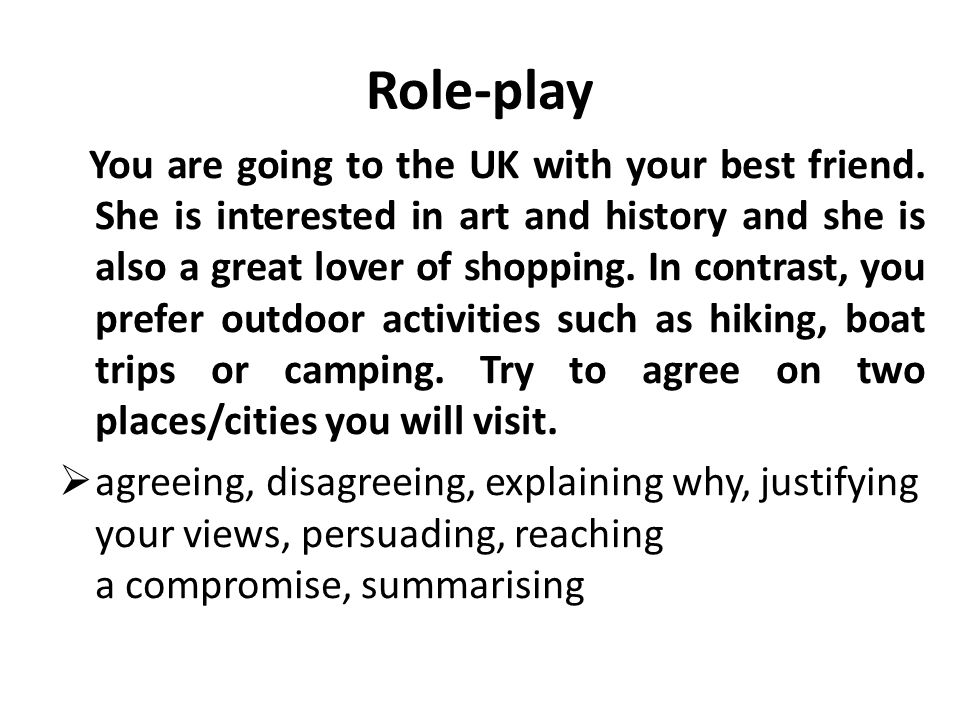 Role-play You are going to the UK with your best friend.