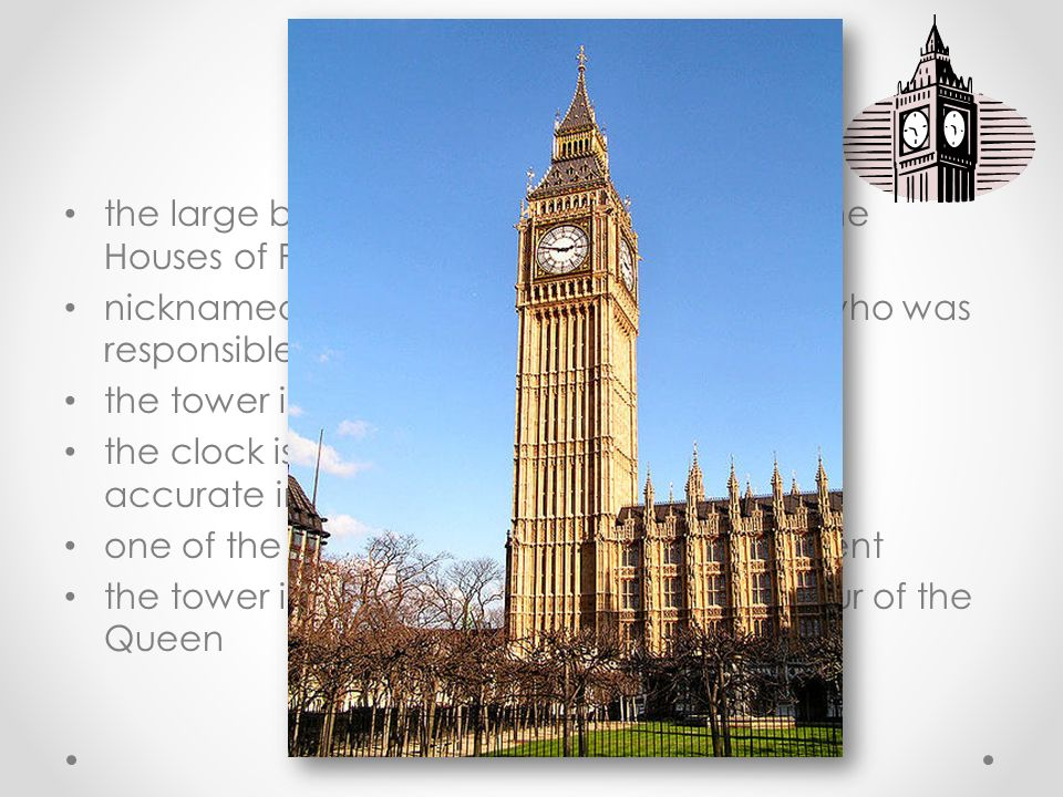 Big Ben the large bell placed in the clok tower of the Houses of Parliament nicknamed in honour of Sir Benjamin Hall, who was responsible for the inst