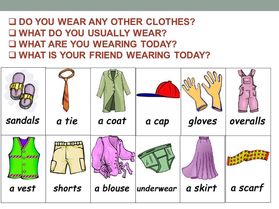 shirt shoes hat belt pants jeans socks sweater dress T-shirt shorts mittens gloves coat jacket vest skirt sandals boots cap underwear scarf tie pyjamas overall blouse shorts WHICH OF THESE KINDS OF CLOTHES ARE NOT IN THE PICTURES?