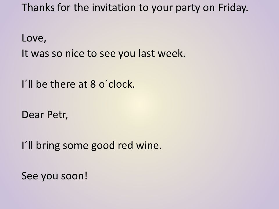 Thanks for the invitation to your party on Friday.