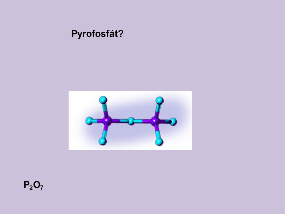 Pyrofosfát? P2O7P2O7