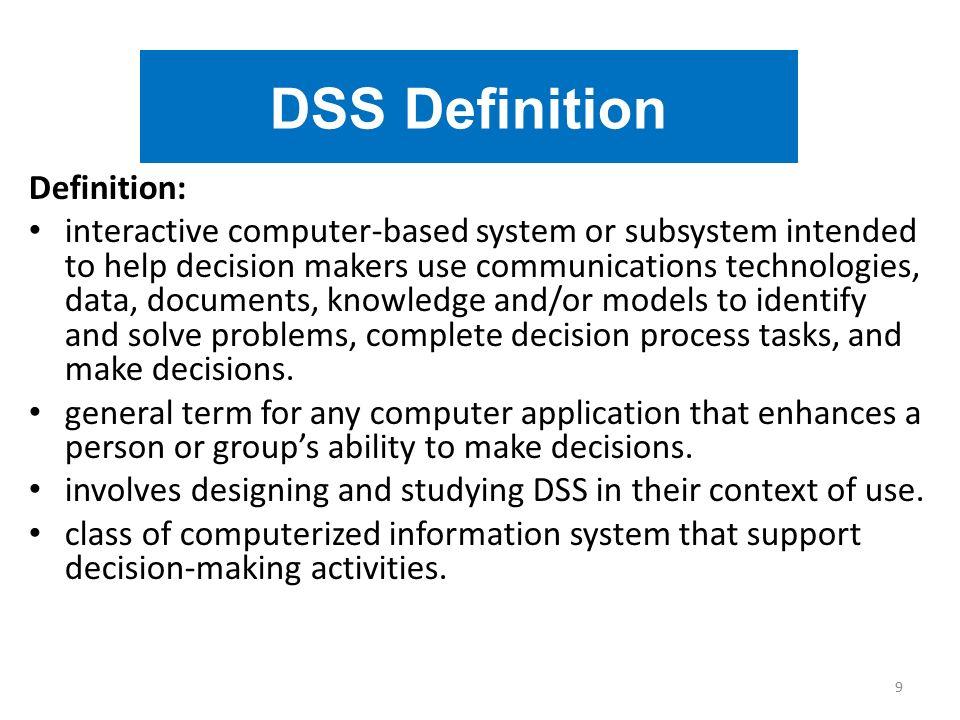 DSS Application Five more specific DSS: -Communication-driven DSS Groupware, chat, videoconferencing, and web-based bulletin boards … global enterprises.