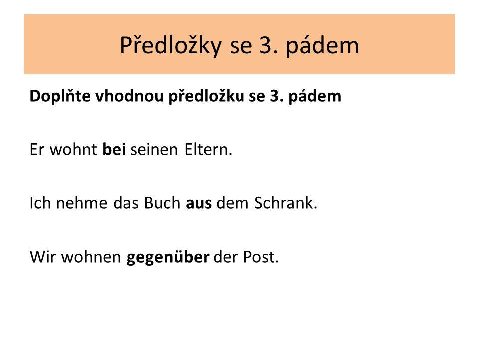 Předložky se 3. pádem Doplňte vhodnou předložku se 3.