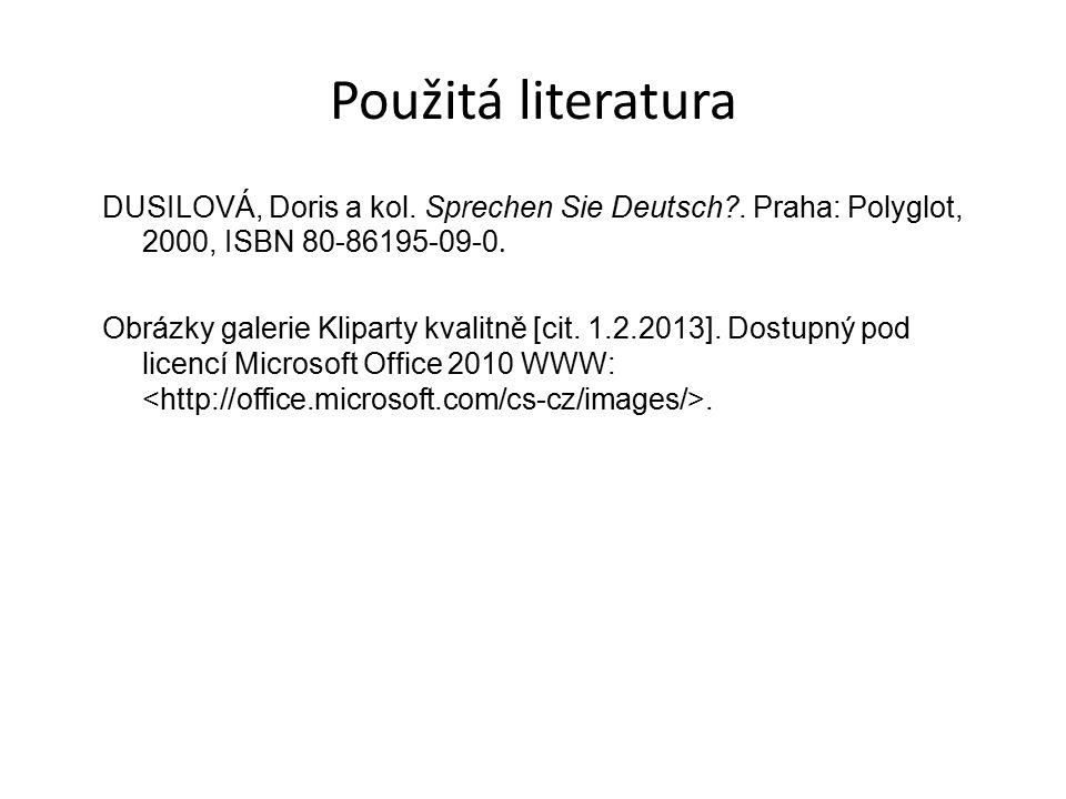 Použitá literatura DUSILOVÁ, Doris a kol. Sprechen Sie Deutsch .