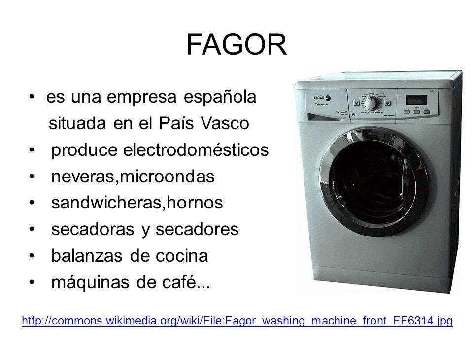 FAGOR es una empresa española situada en el País Vasco produce electrodomésticos neveras,microondas sandwicheras,hornos secadoras y secadores balanzas de cocina máquinas de café...