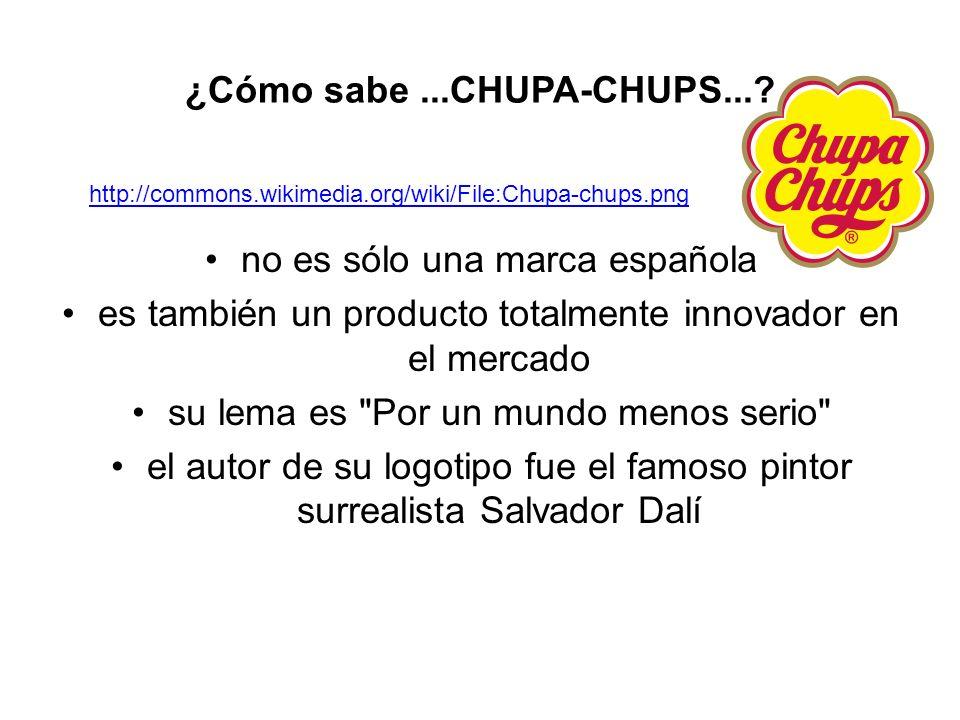 ¿Cómo sabe...CHUPA-CHUPS....