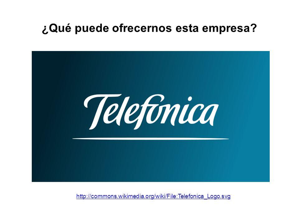¿Qué puede ofrecernos esta empresa http://commons.wikimedia.org/wiki/File:Telefonica_Logo.svg
