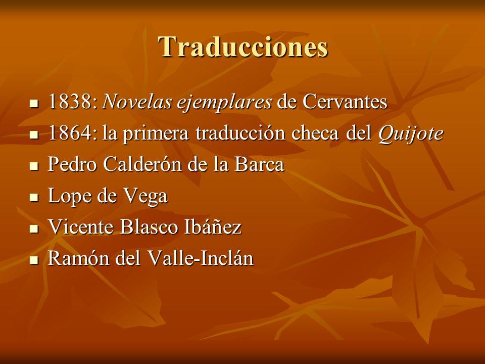 Traducciones 1838: Novelas ejemplares de Cervantes 1838: Novelas ejemplares de Cervantes 1864: la primera traducción checa del Quijote 1864: la primer