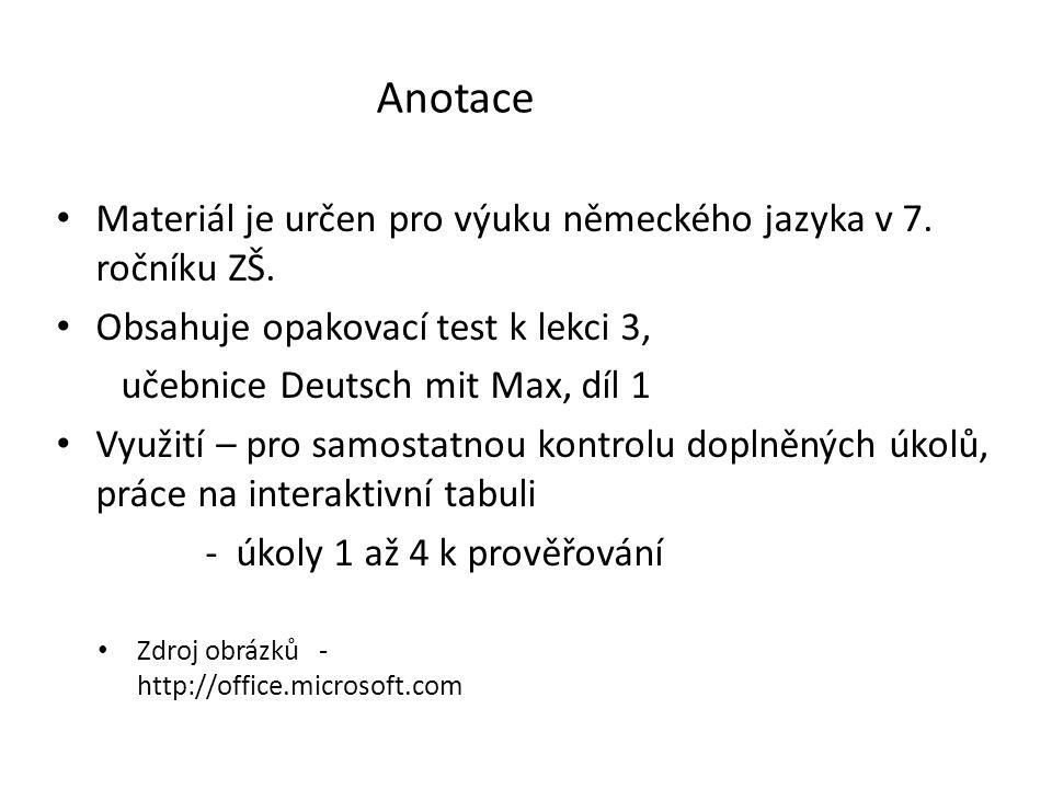 Materiál je určen pro výuku německého jazyka v 7. ročníku ZŠ.