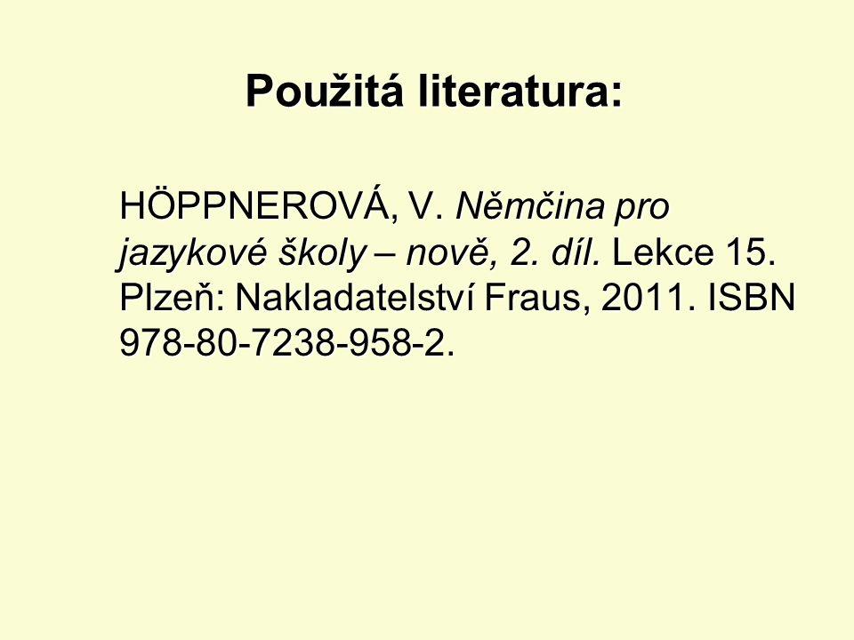 Porušování větného rámce – řešení: a)Ich weiβ, dass er so klug ist wie sie. b)Er schreibt uns, dass er dort hat wohnen wollen. c)Wir haben unsere Tant