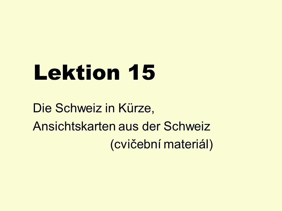 Lektion 15 Die Schweiz in Kürze, Ansichtskarten aus der Schweiz (cvičební materiál) (cvičební materiál)