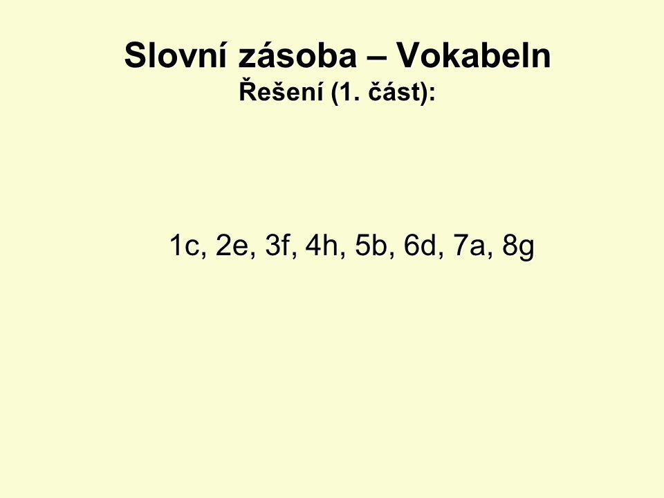 Slovní zásoba – Vokabeln Přiřaďte správně české a německé výrazy (1.