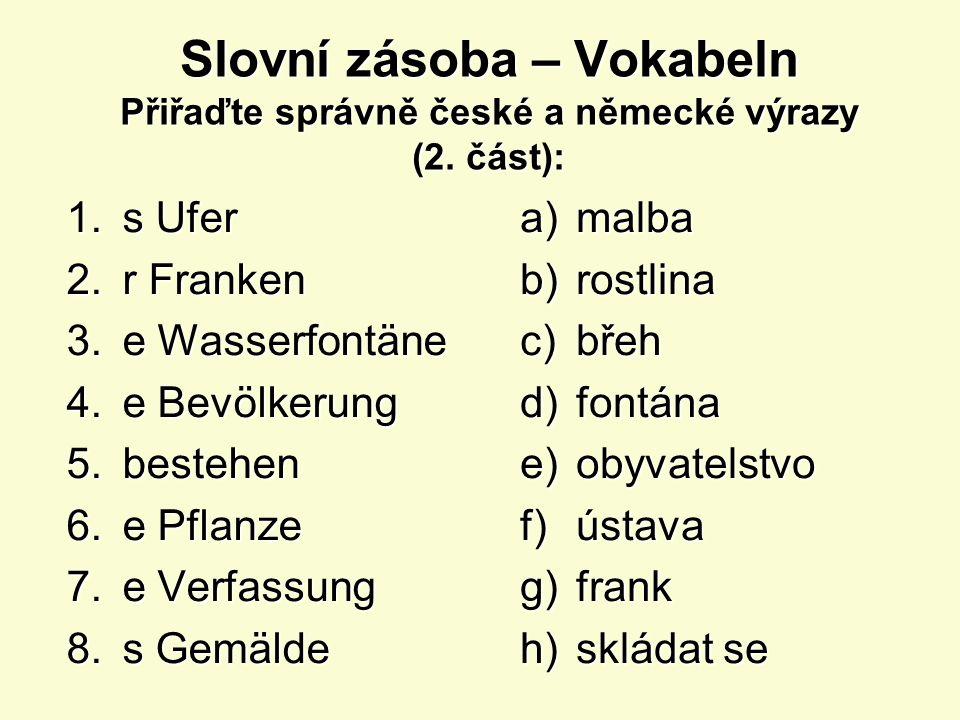 Použitá literatura: HÖPPNEROVÁ, V.Němčina pro jazykové školy – nově, 2.
