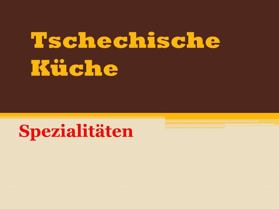 Tschechische Küche Spezialitäten