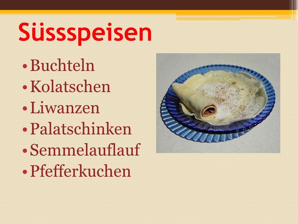 Weitere typische Gerichte Gulasch – Szegediner, Debresziner, Zigeuner, Znaimer, Rind-, Wurstgulasch Prager Schinken Kartoffelpuffer Kartoffelsterz- No
