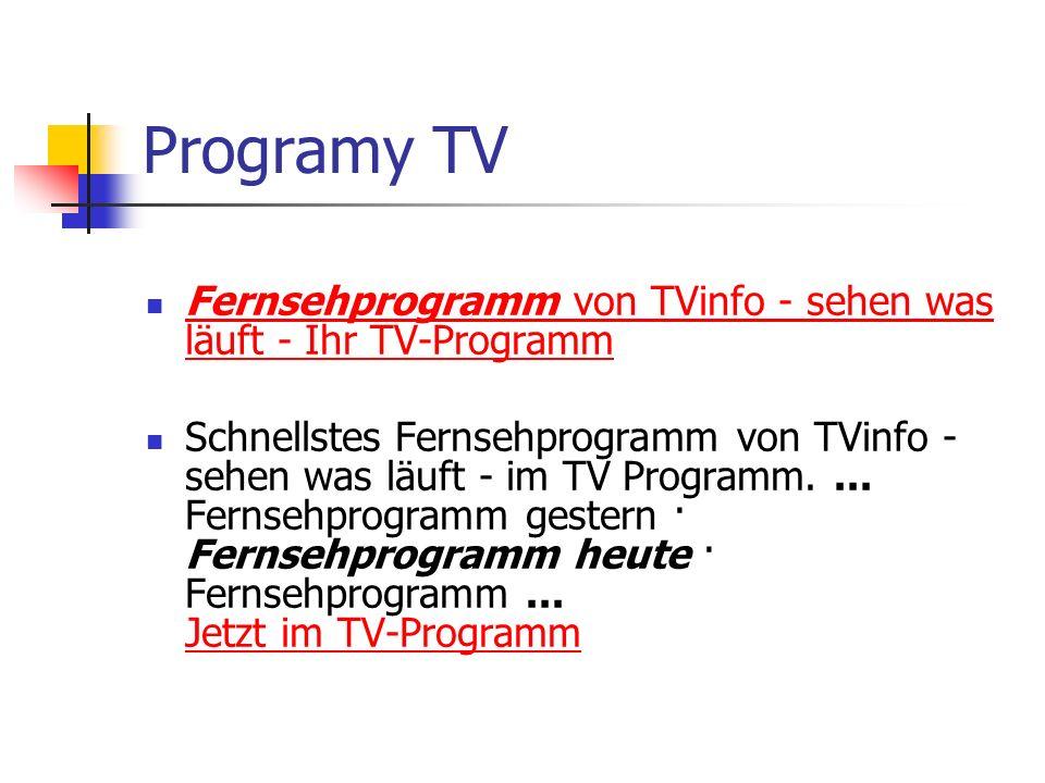 Programy TV Fernsehprogramm von TVinfo - sehen was läuft - Ihr TV-Programm Fernsehprogramm von TVinfo - sehen was läuft - Ihr TV-Programm Schnellstes