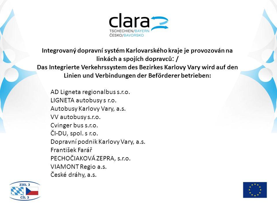 Integrovaný dopravní systém Karlovarského kraje je provozován na linkách a spojích dopravců : / Das Integrierte Verkehrssystem des Bezirkes Karlovy Vary wird auf den Linien und Verbindungen der Beförderer betrieben: AD Ligneta regionalbus s.r.o.
