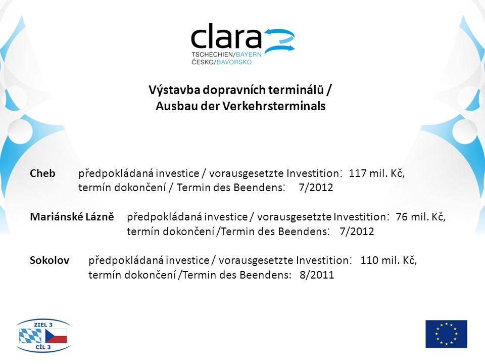 Výstavba dopravních terminálů / Ausbau der Verkehrsterminals Cheb předpokládaná investice / vorausgesetzte Investition : 117 mil.